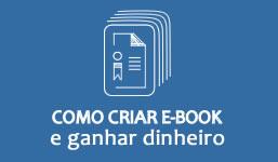 Como Criar E-book e Ganhar Dinheiro