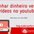 blog-ganhar-dinheiro-vendo-videos-no-youtube